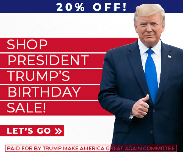 20% off SHOP PRESIDENT TRUMPS BIRTHDAY SALE