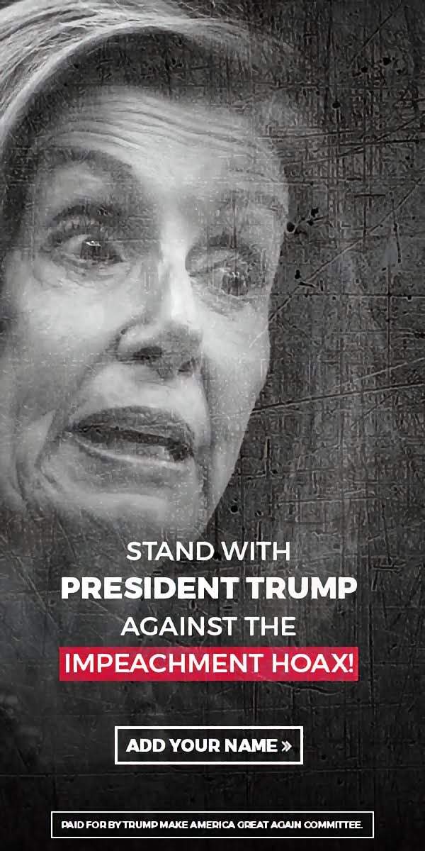 STAND WITH PRESIDENT TRUMP AGAINST The Impeachment Hoax!