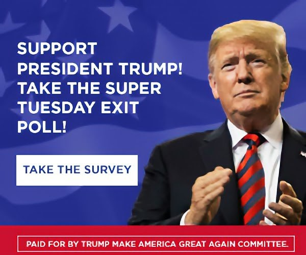 SUPPORT PRESIDENT TRUMP TAKE THE SUPER TUESDAY EXIT POLL