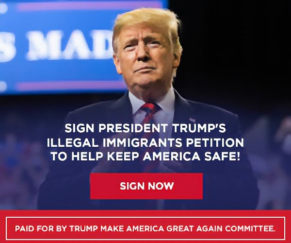 sign president trump's illegal immigration petition to help keep america safe