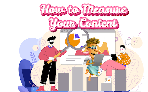 How to Measure Your Content Marketing Performance: 15+ Metrics You Should Track