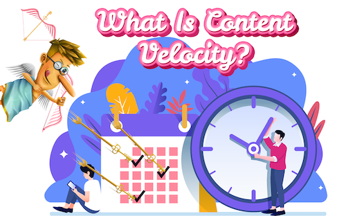 Content Velocity: A Definitive Guide for 2021