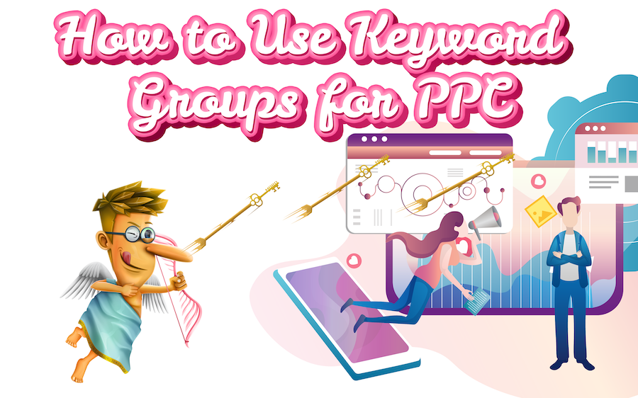 PPC Keyword Research Made Easy: How to Use Keyword Cupid to Group Your Keywords in Google Ads